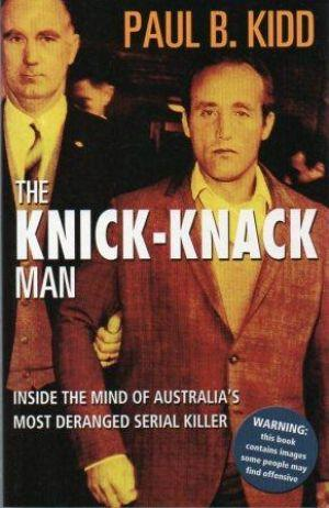 THE KNICK-KNACK MAN Inside the Mind of: Kidd (Paul B.)