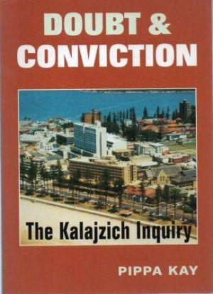 DOUBT AND CONVICTION: The Kalajzich Inquiry: Kay (Pippa)