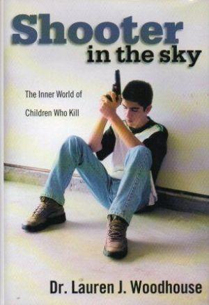 SHOOTER IN THE SKY The Inner World: Woodhouse (Dr. Lauren