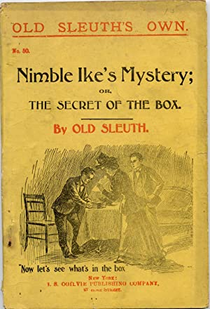Nimble Ike's Mystery; or The Secret of the Box: Old Sleuth