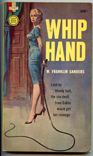 Whip Hand: Sanders, Franklin [Willeford, Charles]