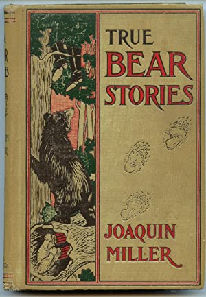 True Bear Stories: Miller, Joaquin