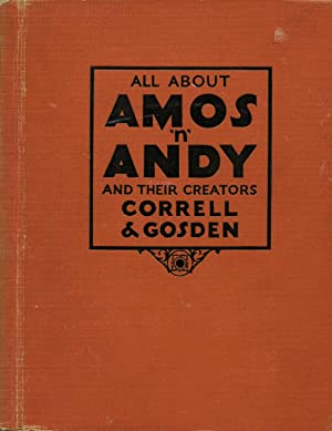 All About Amos 'n Andy and their Creator: Correll & Gosden