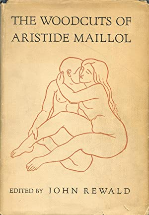 The Woodcuts of Aristide Maillol: Rewald, John, ed.