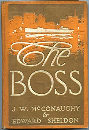 The Boss: McConaughy, J.W. & Sheldon, Edward