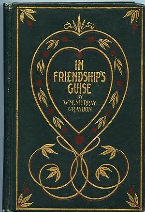 In Friendship's Guise: Graydon, William Murray