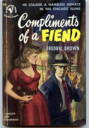 Compliments of a Fiend: Brown, Fredric