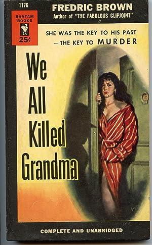 We All Killed Grandma: Brown, Fredric