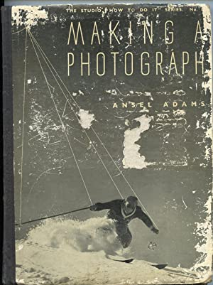Making a Photograph: Adams, Ansel