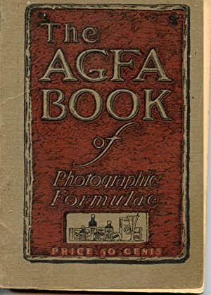 The AGFA Book of Photographic Formulae: Barrows, George L.