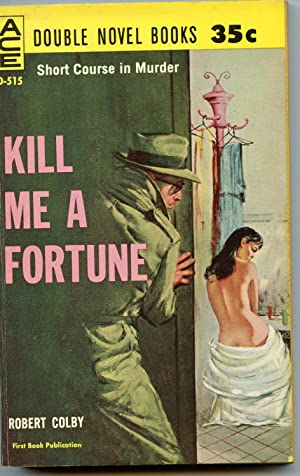 Kill Me A Fortune/Five Alarm Funeral: Colby Robert/Sterling, Stewart