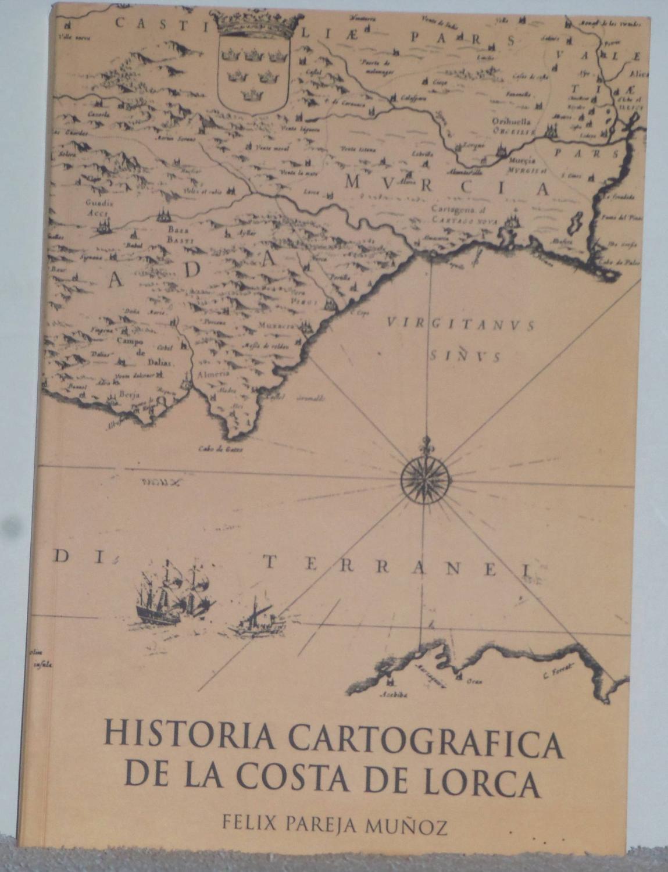 Historia Cartográfica de la Costa de Lorca - Pareja Muñoz, Félix