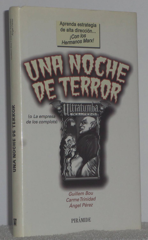 Una noche de terror (o La empresa de los complots) - Bou, Guillem - Trinidad, Carme - Pérez, Ángel