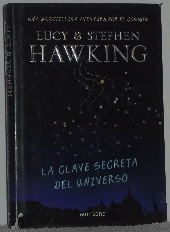 La clave secreta del Universo: Hawking, Lucy y Stephen ...