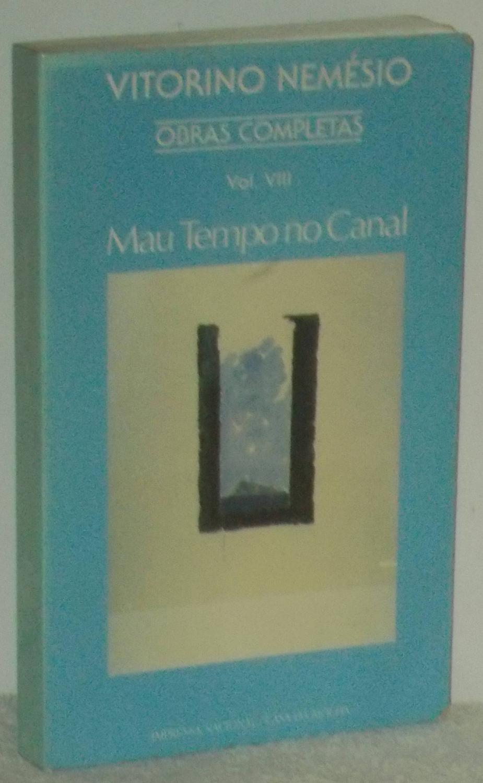 Obras completas de Vitorino Nemésio VIII. Mau Tempo no Canal - Nemésio, Vitorino