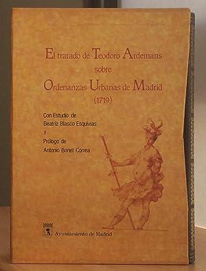 El Tratado de Teodoro de Ardemans sobre Ordenanzas Urbanas de Madrid (1719) Facsimil con estudio de...