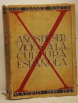 X años de Servicios a la Cultura Española (Madrid, 1939-1949): José Ibañez Martín