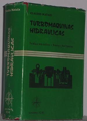 Turbomáquinas hidráulicas. Turbinas hidráulicas, bombas y ventiladores: Mataix, Claudio
