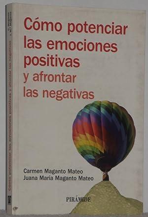 Cómo potenciar las emociones positivas y afrontar: Maganto Mateo, Carmen