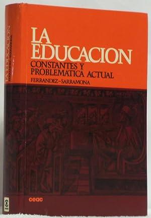 La educación. Constantes y problematica actual: Ferrández, Adalberto -
