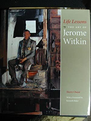 LIFE LESSONS THE ART OF JEROME WITKIN: Chayat, Sherry; With