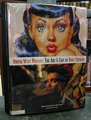 Brush with Passion: The Art and Life of Dave Stevens: Dave; Fenner, Arnie; Fenner, Cathy Stevens