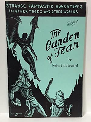 THE GARDEN OF FEAR Strange, Fantastic, Adventures in Other Times and Other Worlds: Howard, Robert E...