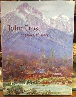 JOHN FROST: A Quiet Mastery Essay by: Kovinick, Phil