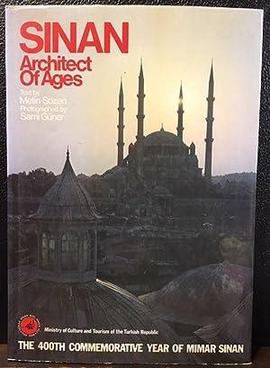 SINAN ARCHITECT OF AGES. The 400th Commemorative: sozen, Metin; Sami