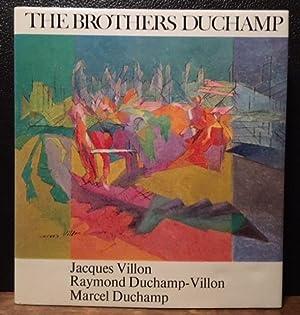THE BROTHERS DUCHAMP. Jacques Villon, Raymond Duchamp-Villon,: Cabanne, Pierre