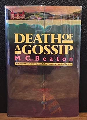 DEATH OF A GOSSIP A MURDER MYSTERY INTRODUCING PLOICE CONSTABLE HAMISM MACBETH