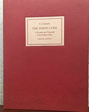 THE WASTE LAND. A Facsimile and Transcript of the Original Drafts Including the Annotations of Ez...
