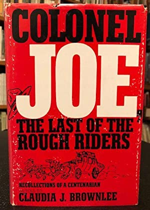 COLONEL JOE, THE LAST OF THE ROUGH: Brownlee, Claudia J.