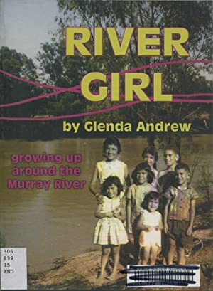 River Girl : Growing Up Around The: Andrews, Glenda