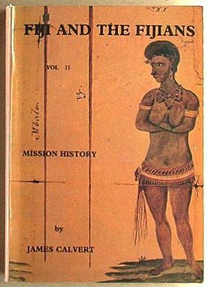 Fiji and the Fijians. Volume II : Williams, Thomas, and
