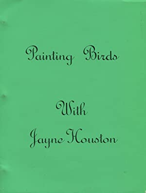 Painting Birds with Jayne Houston.: Houston, Jayne
