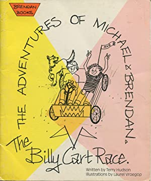 The billy cart race : the adventures of Michael & Brendan.: Hudson, Terry