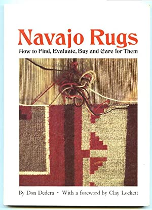 Navajo Rugs : How to Find, Evaluate, Buy, and Care for Them.