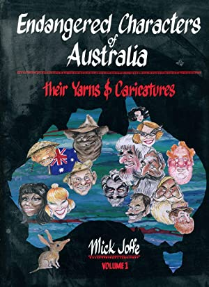 Endangered characters of Australia : their yarns: Joffe, Mick