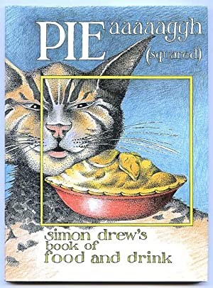 Pie Aaaaaggh (Squared) - Simon Drew : Simon Drew's Book of Food and Drink.