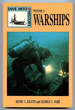 Dive into history Volume 1 : Warships.: Keatts, Henry and