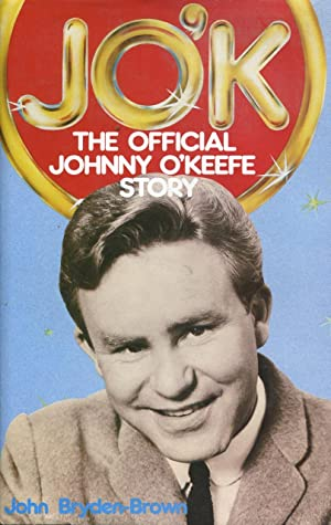 JO'K: the official Johnny O'Keefe story.: Bryden-Brown, John