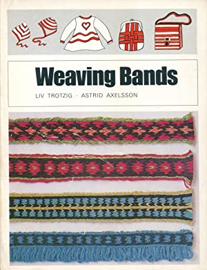 Weaving Bands : Woven Bands, Tablet Bands,: Trotzig, Liv and