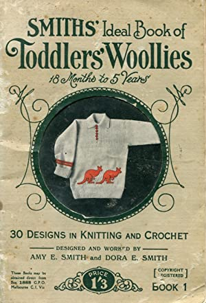 Smiths' ideal book of toddlers' woollies : Smith, Amy E.