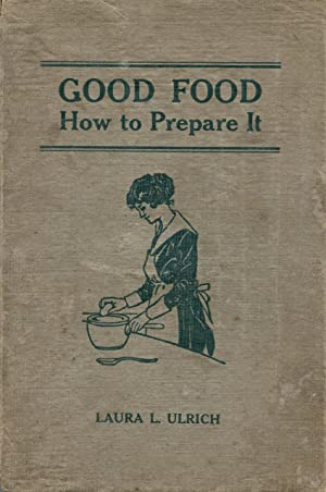 Good food : how to prepare it.