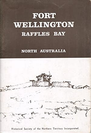 Fort Wellington, Raffles Bay.: Historical Society of