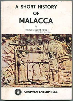 A short history of Malacca.: Scott-Ross, Marcus