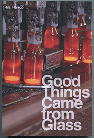 Good things came from glass : the: Harrop, Malcolm