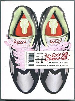Sneaker freaker : the book 2002 - 2005.: Sneaker Freaker