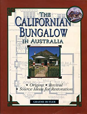 The Californian bungalow in Australia : origins, revival, source ideas for restoration.: Butler, ...